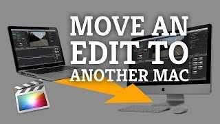 Final Cut Pro X Tutorial: Move A Project to Another Mac