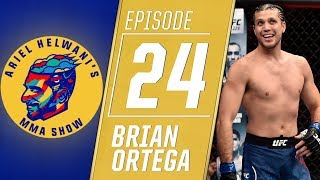 Brian Ortega: 'Small part' worried fight vs. Max Holloway won't happen | Ariel Helwani's MMA Show