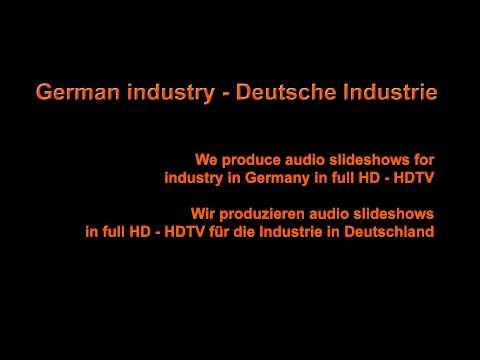 German industry - Deutsche Industrie + Handel: Audio slideshow in full HD - HDTV made in Berlin