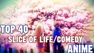 Top 40 Slice Of Life/Comedy Anime