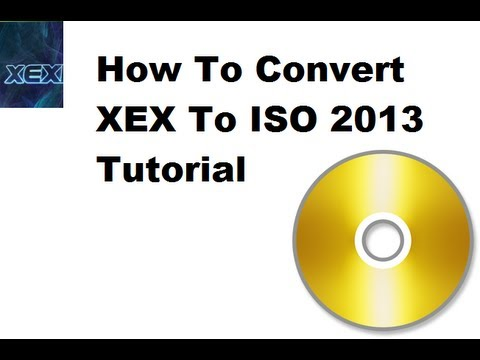 How To Convert XEX To ISO (Xbox 360 Game) 2013