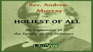 Holiest of All   Andrew Murray   Christianity - Commentary   Soundbook   English   4/10