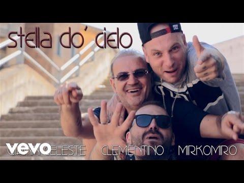 Gianni Celeste, Clementino, Mirkomiro - Stella Do' Cielo (Video Ufficiale 2016)