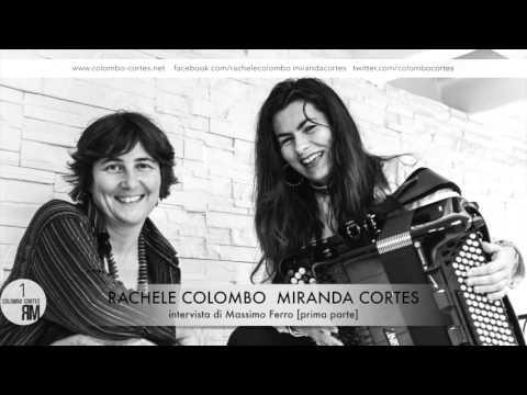 Prima Parte - Rachele Colombo  Miranda Cortes - Intervista di Massimo Ferro - Come nasce il duo