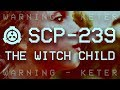 SCP 239 The Witch Child Object Class Keter mp3