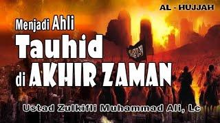 download lagu Menjadi Ahli Tauhid Di Akhir Zaman  Ust. Zulkifli gratis