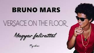 Download Lagu Bruno Mars - Versace On The Floor magyar felirattal Gratis STAFABAND