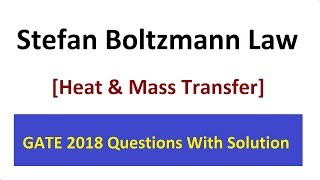 Stefan Boltzmann Law Numerical Asked in GATE 2018 Paper Solution in Hindi