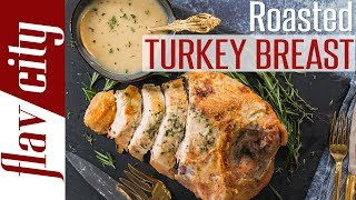 How To Cook A Juicy Turkey Breast In The Oven - Thanksgiving For Two
