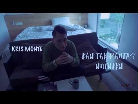 Download Kris Monte - Kau Tak Pantas Untukku    Mp4 baru
