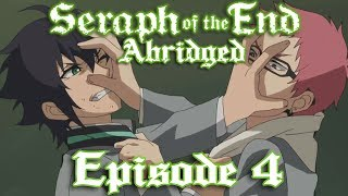 Seraph of the End Abridged: Episode 4