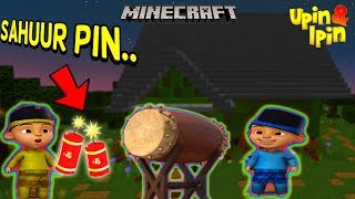 UPIN IPIN BANGUNIN ORANG SAHUR! - Minecraft Lucu