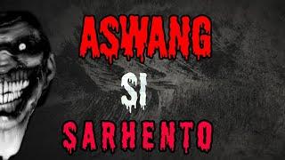 Aswang si Sarhento  (Horror story)