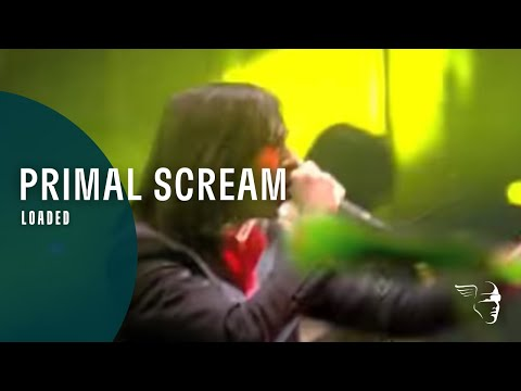 Primal Scream - Loaded (From &quot;Screamadelica Live&quot; DVD &amp; Blu-Ray)