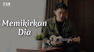 Download lagu Memikirkan Dia - Seventeen (Ukulele version by Ifan Seventeen)