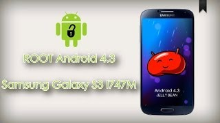 ROOT Samsung S3 LTE I747M / I747 - Android 4.3