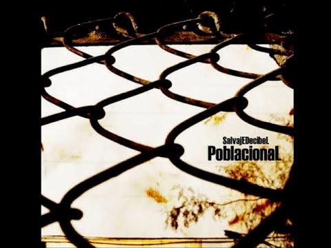 Salvaje Decibel - Poblacional (2007)   (Álbum Completo)