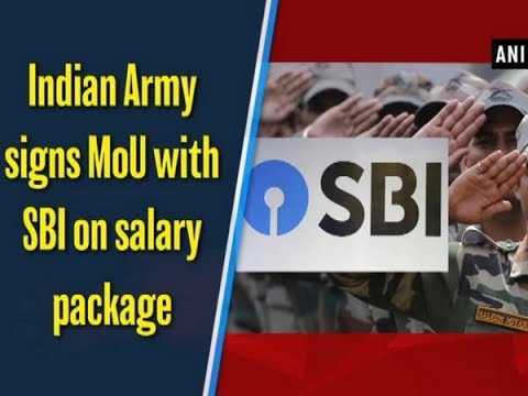 Indian Army signs MoU with SBI on salary package - #Business News