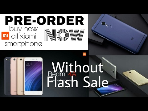 pre-order redmi 4a || redmi note 4 pre-order || Mi 4 buy trick in India || how to buy Redmi mi 4a ||