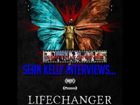 Sean Kelly Interview - Justin McConnell On Lifechanger