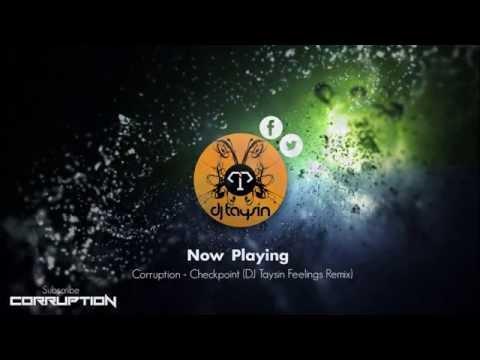 Corruption - Checkpoint (DJ Taysin 'Feelings' Remix)