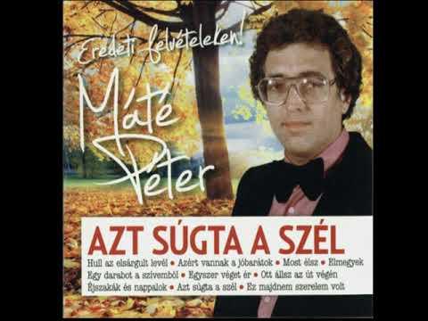 Máté Péter - Azt súgta  a szél