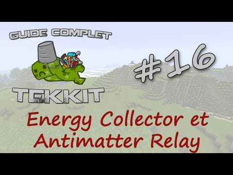 Tekkit FR - Guide ep.16 - Energy collector et antimatter relay