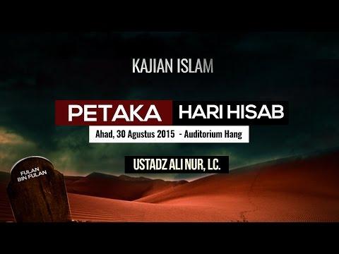 Kajian Islam -  Petaka Hari Hisab -  Ustadz Ali Nur, Lc