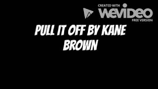 Download Lagu Kane Brown - Pull It Off (Lyrics) Gratis STAFABAND