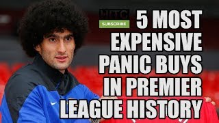 5 Most Expensive Panic Buys In Premier League History