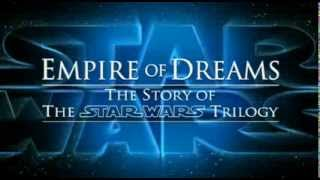 Empire of Dreams: The Star Wars Story - Official Trailer