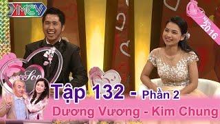 Nhờ nghịch dại chồng cưới được vợ xinh | Kim Chung - Dương Vương | VCS 132