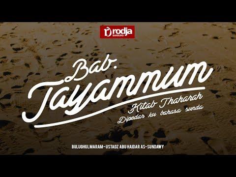 Syarah Bulughul Maram : Bab Tayammum Hadits ke 145  ||  Ustadz Abu Haidar As Sundawy