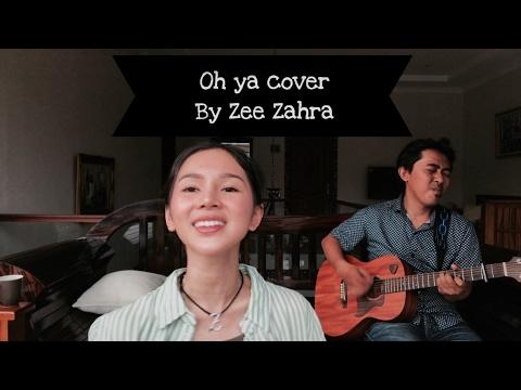 #ACOUSTICSESSION OH YA (Cover)    Zee Zahra