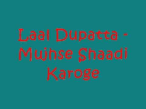 Laal Dupatta - Mujhse Shaadi Karoge