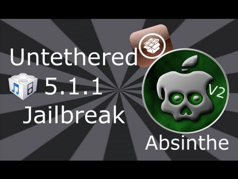 iOS 5.1.1 Untethered Jailbreak For iPhone 4S. 4. 3GS. iPad 3. 2. 1. iPod Touch 4 & 3 (Absinthe V2)