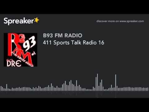 411 Sports Talk Radio 16 (part 3 of 13)