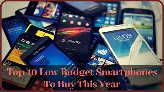 Best Low Budget Smartphones to buy this year (2018 - 2019). | Best Smartphones of the year.