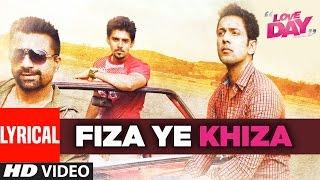 FIZA YE KHIZA Lyrical Video | LOVE DAY - PYAAR KAA DIN | Ajaz Khan | Sahil Anand | Harsh Naagar