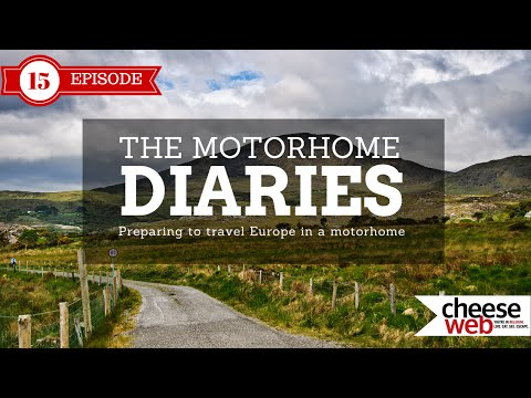 Motorhome Diaries E15 - Kick starting our dream of traveling Europe in a motorhome