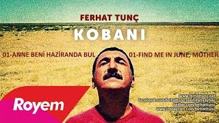 FERHAT TUNÇ - ANNE BENI HAZIRANDA BUL - FIND ME IN JUNE, MOTHER