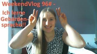 WeekendVlog 96# - Ich lerne Gebärdensprache!!