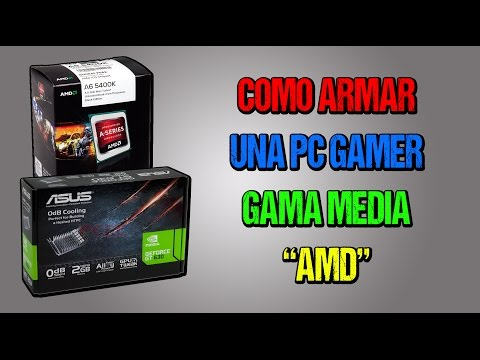 COMO ARMAR UNA PC GAMER l AMD GAMA MEDIA