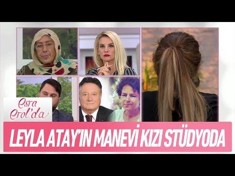 Leyla Atay'ın manevi kızı stüdyoda! - Esra Erol'da 27 Kasım 2017