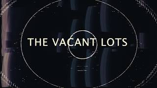 The vacant lots - elevation (unoffical video)