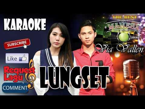 LUNGSET Karaoke (dangdut Koplo) Via Vallen Feat Mahesa
