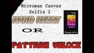 Micromax Canvas Selfie 2 Hard Reset or Pattern Unlock