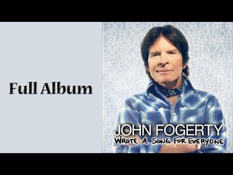 John Fogerty  Wrote A Song For Everyone  Full Album