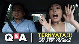 Download Lagu Q&A | TERNYATA REGI PERNAH DOAIN AYU GAK JADI NIKAH ?!? Gratis STAFABAND