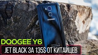 Doogee Y6: смартфон в цвете Jet Black с 4Гб ОЗУ и 64Гб ПЗУ за 135$. В чем магия?